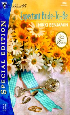 Expectant Bride-To-Be (Here Comes The Brides) (Silhoette Special Edition, No 1368), BENJAMIN