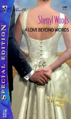 Love Beyond Words (50th Book) (Silhouette Special Edition), SHERRYL WOODS