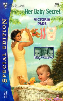 Her Baby Secret : Baby Times Three (Silhouette Special Edition) (Silhoutte Special Edition, No. 1503), Victoria Pade