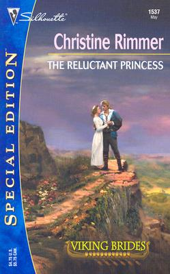 The Reluctant Princess (Viking Brides) (Silhouette Special Edition No. 1537)