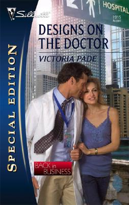 Designs On The Doctor (Silhouette Special Edition), VICTORIA PADE