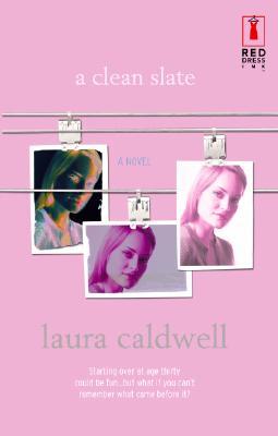A Clean Slate (Red Dress Ink Novels), Caldwell, Laura