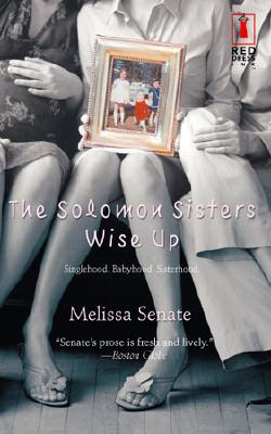 The Solomon Sisters Wise Up (Red Dress Ink), Melissa Senate