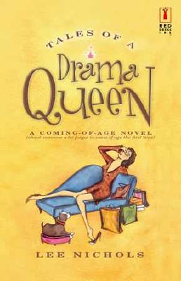 Tales Of A Drama Queen (Red Dress Ink), Lee Nichols