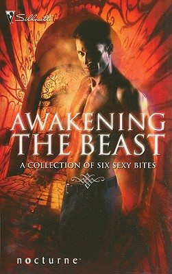 Awakening the Beast: Return of the Beast Mortal Enemy, Immortal Lover Claws of the Lynx Wilderness Honor Calls (Silhouette Nocturne), Lisa Renee Jones, Olivia Gates, Linda O. Johnston, Barbara J. Hancock, Caridad Pineiro