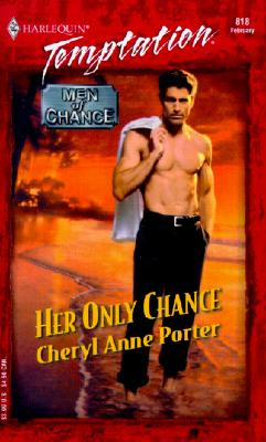 Image for Her Only Chance (Men Of Chance) (Temptation 818)