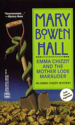 Emma Chizzit and the Mother Lode Marauder, Hall, Mary Bowen