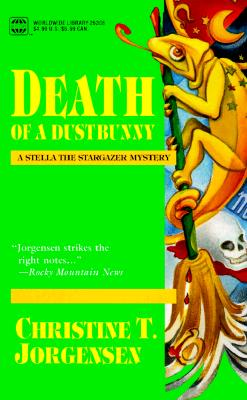 Death of a Dustbunny (A Stella the Stargazer Mystery) (Worldwide Library Mysteries), CHRISTINE T. JORGENSEN