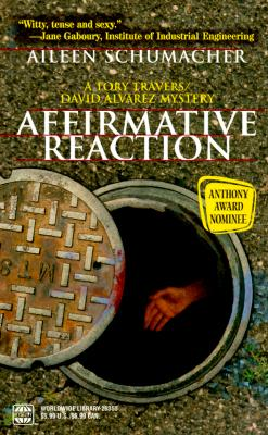 Affirmative Reaction (A Tory Travers/David Alvarez Mystery), Schumacher
