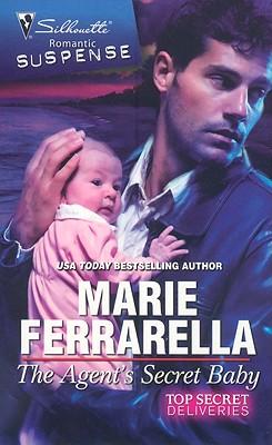 The Agent's Secret Baby (Silhouette Romantic Suspense), MARIE FERRARELLA
