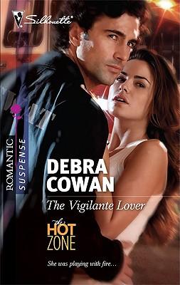 The Vigilante Lover (Silhouette Romantic Suspense), Debra Cowan