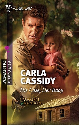His Case, Her Baby (Silhouette Romantic Suspense), Carla Cassidy