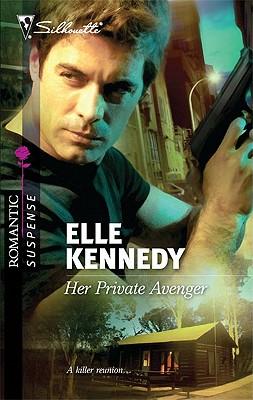 Her Private Avenger (Silhouette Romantic Suspense), Elle Kennedy