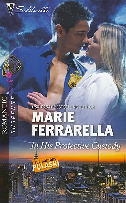In His Protective Custody (Silhouette Romantic Suspense # 1644), Marie Ferrarella