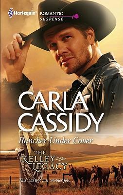 Rancher Under Cover (Harlequin Romantic Suspense), Carla Cassidy