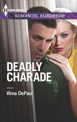Deadly Charade (Harlequin Romantic Suspense), DePaul, Virna