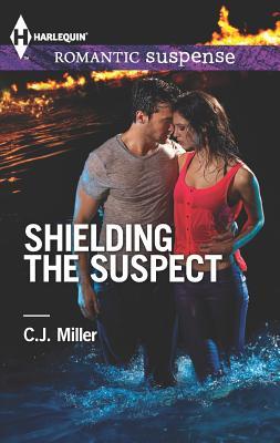 Shielding the Suspect (Harlequin Romantic Suspense), C.J. Miller