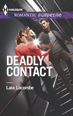 Deadly Contact (Harlequin Romantic Suspense), Lara Lacombe