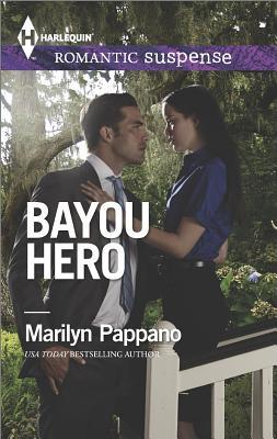 Bayou Hero (Harlequin Romantic Suspense), Marilyn Pappano
