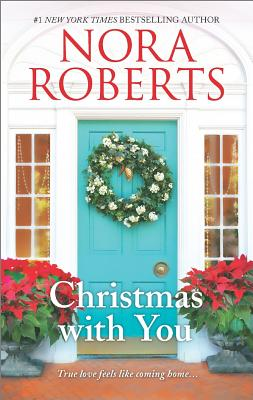 Christmas with You: Gabriel's Angel Home For Christmas, Nora Roberts