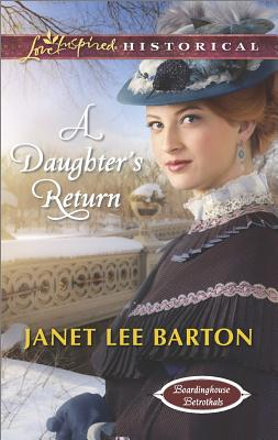 Image for DAUGHTER'S RETURN, A LOVE INSPIRED HISTORICAL BOARDINGHOUSE BETROTHALS