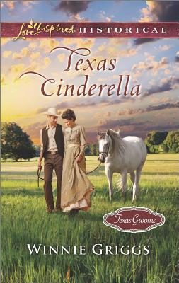 Texas Cinderella (Texas Grooms (Love Inspired Historical)), Winnie Griggs