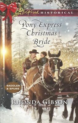 Pony Express Christmas Bride (Saddles and Spurs), Rhonda Gibson