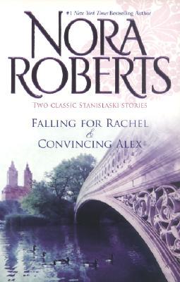 Falling for Rachel / Convincing Alex (Stanislaski, Books 3 & 4), NORA ROBERTS