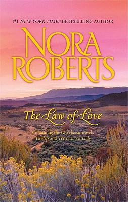 The Law Of Love: Lawless The Law Is A Lady, NORA ROBERTS