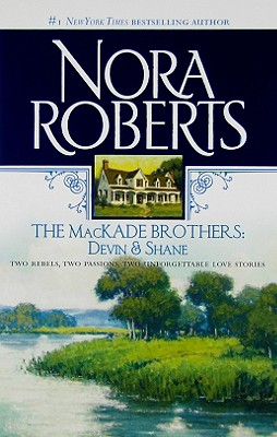 The MacKade Brothers: Devin and Shane, Nora Roberts