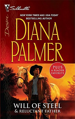 Will of Steel & Reluctant Father: Will of Steel Reluctant Father (Harlequin Desire), Diana Palmer