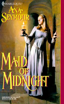 Maid Of Midnight (Harlequin Historical Series, No 540), ANA SEYMOUR