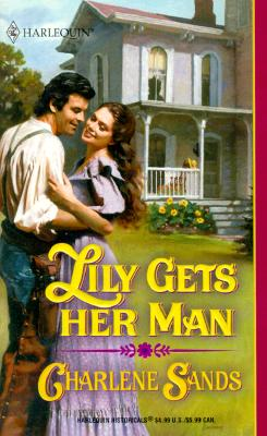 Image for Lily Gets Her Man (Harlequin Historical Series, No 554)