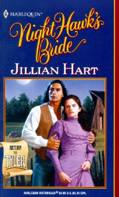 Night Hawk'S Bride (Tyler) (Harlequin Historical Series, No 558), JILLIAN HART