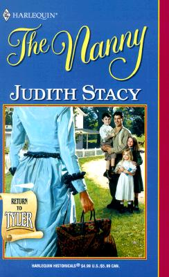 Nanny (Tyler) (Harlequin Historical Series, No 561), JUDITH STACY