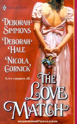 The Love Match (Harlequin Historical Series, No. 599), DEBORAH SIMMONS, DEBORAH HALE, NICOLA CORNICK