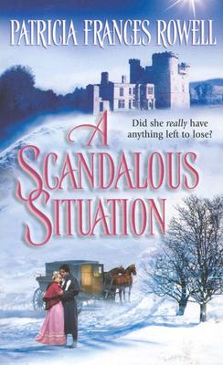A Scandalous Situation (Historical), PATRICIA FRANCES ROWELL