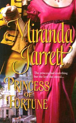 Princess of Fortune, Miranda Jarrett