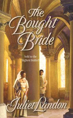 The Bought Bride (Harlequin Historical Series), Juliet Landon