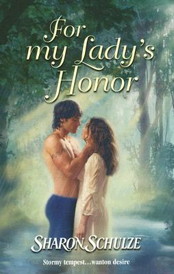 For My Lady's Honor (Harlequin Historical Series), Sharon Schulze