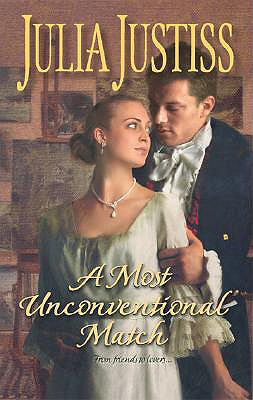A Most Unconventional Match (Harlequin Historical Series), Julia Justiss