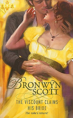 The Viscount Claims His Bride (Harlequin Historical Series), BRONWYN SCOTT