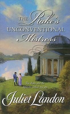 The Rake's Unconventional Mistress (Harlequin Historical Series), JULIET LANDON
