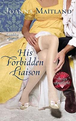 His Forbidden Liaison (Harlequin Historical Series), JOANNA MAITLAND