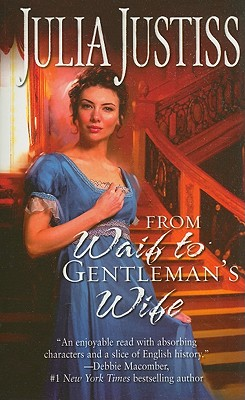 From Waif to Gentleman's Wife (Harlequin Historical Series), JULIA JUSTISS