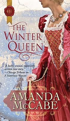 The Winter Queen (Harlequin Historical Series), Amanda Mccabe