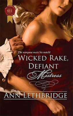 Wicked Rake, Defiant Mistress (Harlequin Historical), Ann Lethbridge