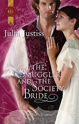 "The Smuggler and the Society Bride, ""Justiss, Julia"""