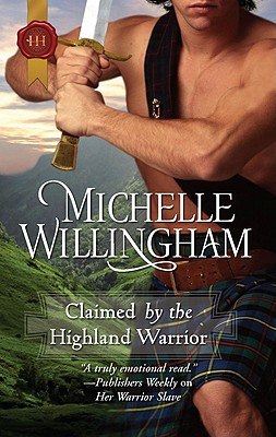 Claimed by the Highland Warrior (Harlequin Historical), Michelle Willingham
