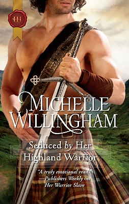 Seduced By Her Highland Warrior, Michelle Willingham